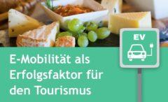 E-Mobilität als Erfolgsfaktor für den Tourismus